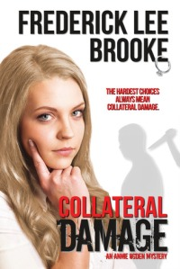 Collateral Damage by Frederick Lee Brooke